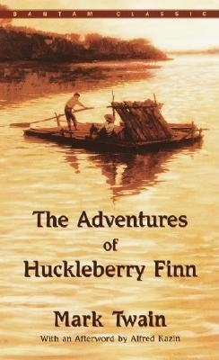 The Adventures of Huckleberry Finn - Twain, Mark, and Kazin, Alfred (Afterword by)