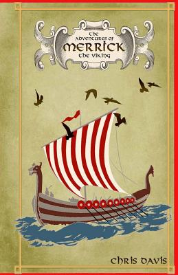 The Adventures of Merrick the Viking - Davis, Chris