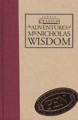 The Adventures of Mr. Nicholas Wisdom - Krasicki, Ignacy, and Hoisington, Thomas H (Translated by), and Goscilo, Helena (Introduction by)