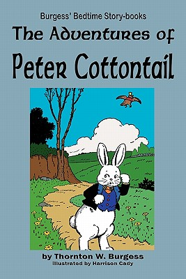The Adventures of Peter Cottontail - Burgess, Thornton W