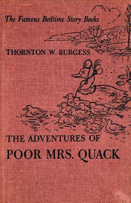 The Adventures of Poor Mrs. Quack - Burgess, Thornton W