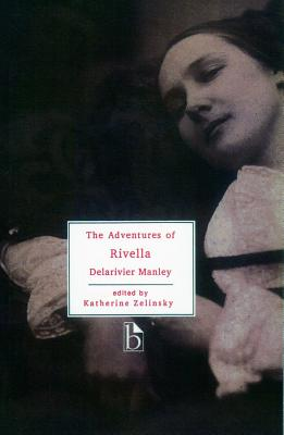 The Adventures of Rivella - Manley, (Mary) Delarivier, and Zelinsky, Katherine (Editor)