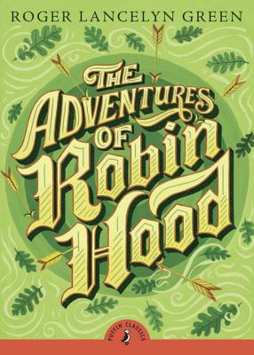 The Adventures of Robin Hood - Green, Roger Lancelyn, and Boyne, John (Introduction by)
