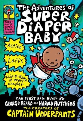The Adventures of Super Diaper Baby - Pilkey, Dav