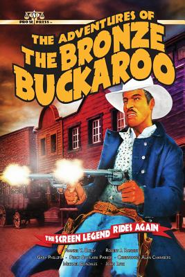 The Adventures of the Bronze Buckaroo - Chambers, Christopher Alan, and Phillips, Gary, and Lutz, John
