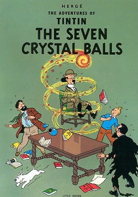 The Adventures of Tintin: The Seven Crystal Balls - Herge, and Herg