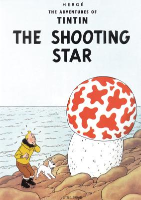 The Adventures of Tintin: The Shooting Star - Herge, and Herg