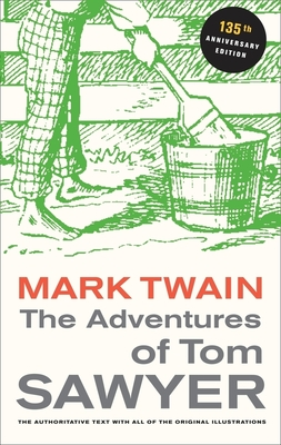 The Adventures of Tom Sawyer - Twain, Mark, and Baender, Paul (Editor), and Gerber, John C (Foreword by)