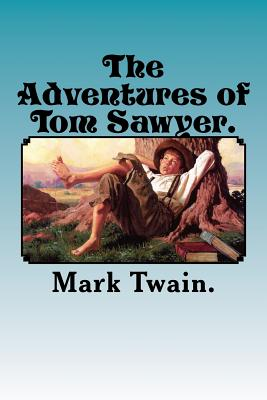 The Adventures of Tom Sawyer. - Twain, Mark