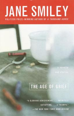 The Age of Grief - Smiley, Jane, Professor