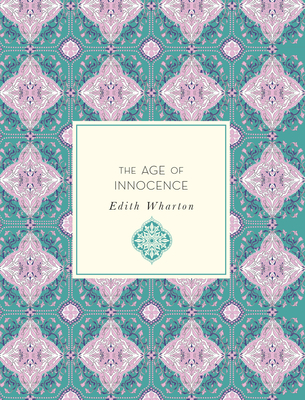 The Age of Innocence - Wharton, Edith, and Ciolkowski, Laura (Introduction by)