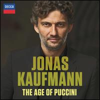 The Age of Puccini - Jonas Kaufmann (tenor); Accademia di Santa Cecilia Chorus (choir, chorus);...