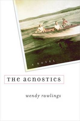 The Agnostics - Rawlings, Wendy Mai