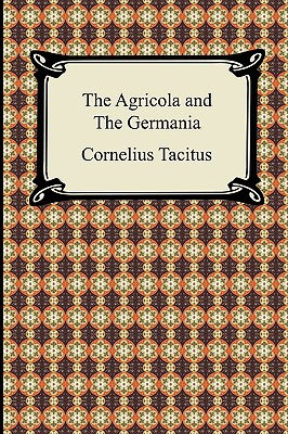 The Agricola and the Germania - Tacitus, Cornelius