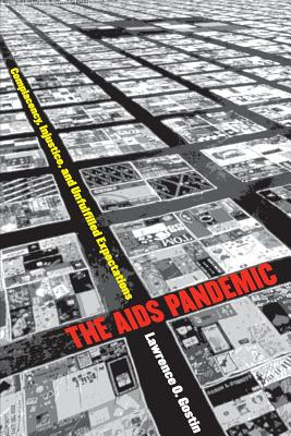 The AIDS Pandemic: Complacency, Injustice, and Unfulfilled Expectations - Gostin, Lawrence O