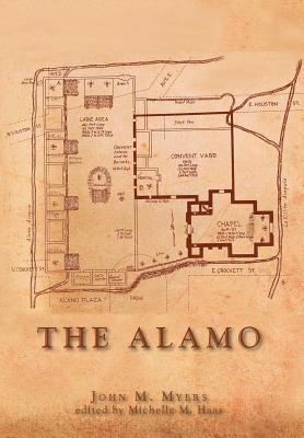 The Alamo - Myers, John M, and Haas, Michelle M (Editor)