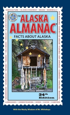 The Alaska Almanac: Facts about Alaska - Gates, Nancy (Editor), and Whitekeys, Mr. (Contributions by)