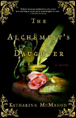 The Alchemist's Daughter - McMahon, Katharine