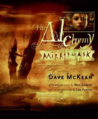 The Alchemy of Mirrormask - McKean, Dave