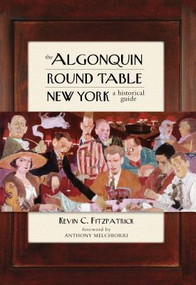 The Algonquin Round Table New York: A Historical Guide - Fitzpatrick, Kevin C