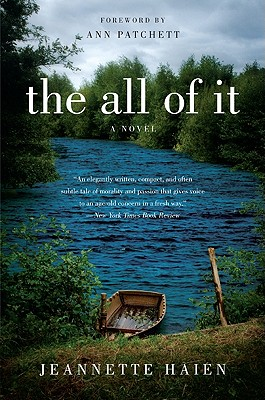The All of It - Haien, Jeannette, and Patchett, Ann (Foreword by)