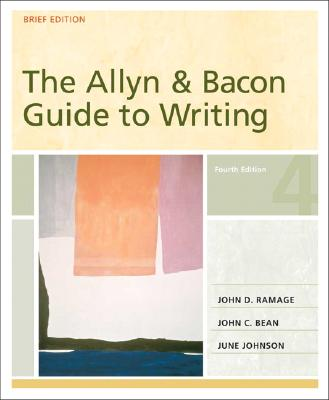 The Allyn & Bacon Guide to Writing: Brief Edition - Ramage, John D, and Bean, John C, and Johnson, June