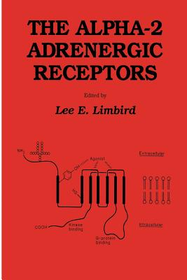 The Alpha-2 Adrenergic Receptors - Limbird, Lee E
