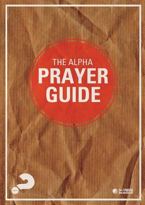 The Alpha Prayer Guide - Alpha International