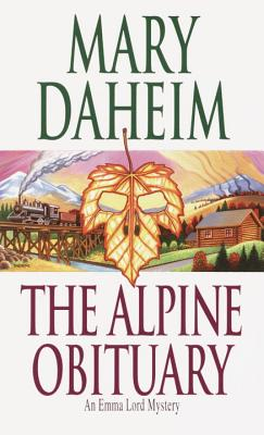 The Alpine Obituary: An Emma Lord Mystery - Daheim, Mary
