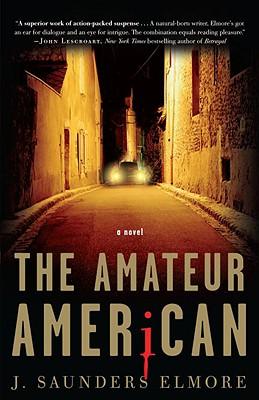 The Amateur American - Elmore, Joel Saunders