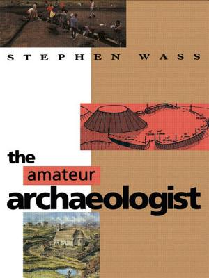 The Amateur Archaeologist - Wass, Stephen