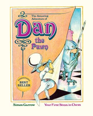 The Amazing Adventure of Dan the Pawn: Your First Steps in Chess - Garrow