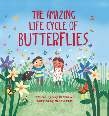 The Amazing Life Cycle of Butterflies - Barnham, Kay