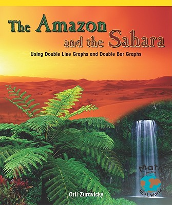 The Amazon and the Sahara: Using Double Line Graphs and Double Bar Graphs - Zuravicky, Orli