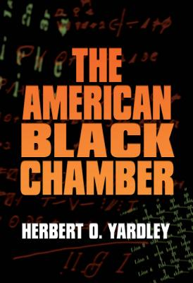 The American Black Chamber - Yardley, Herbert O