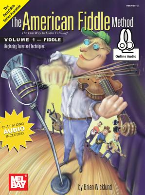 The American Fiddle Method Volume 1 - Brian Wicklund