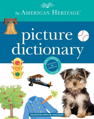 The American Heritage Picture Dictionary - American Heritage Dictionary