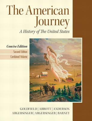 The American Journey: A History of the United States - Goldfield, David, and Abbott, Carl E, and Anderson, Virginia DeJohn