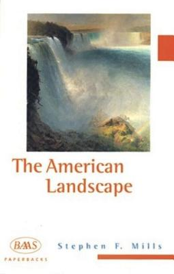 The American Landscape - Mills, Steven F