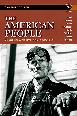 The American People: Concise Edition, Combined Volume: Creating a Nation and a Society - Nash, Gary B., and Jeffrey, Julie Roy, and Howe, John R.