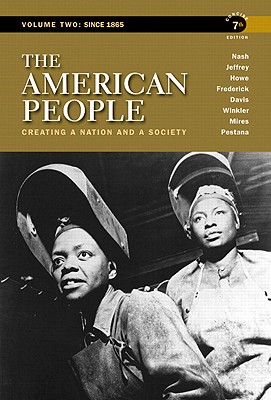 The American People: Concise Edition Volume 2: Creating a Nation and a Society - Nash, Gary B., and Jeffrey, Julie Roy, and Howe, John R.