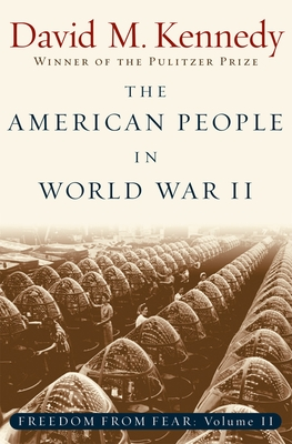 The American People in World War II: Freedom from Fear Part Two - Kennedy, David M