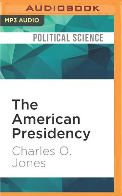 The American Presidency: A Very Short Introduction - Jones, Charles O, and Young, Kevin (Read by)