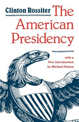 The American Presidency - Rossiter, Clinton