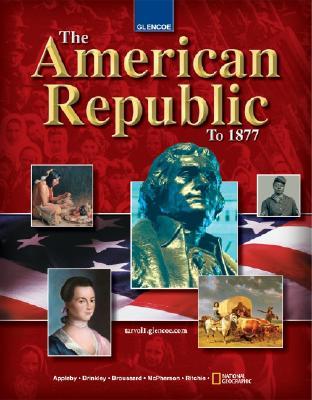 The American Republic to 1877 - Appleby, Joyce