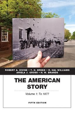 The American Story - Divine, Robert A., and Breen, T. H., and Williams, R. Hal