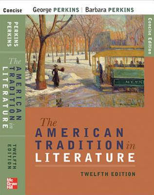 The American Tradition in Literature - Perkins, George (Editor), and Perkins, Barbara (Editor), and Phelan, James (Editor)