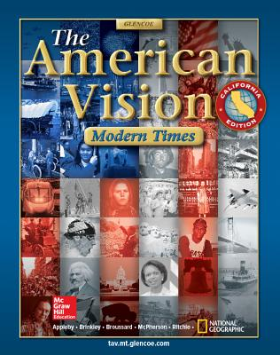 The American Vision California Edition: Modern Times - Appleby, Joyce, and Brinkley, Alan, and Broussard, Albert S