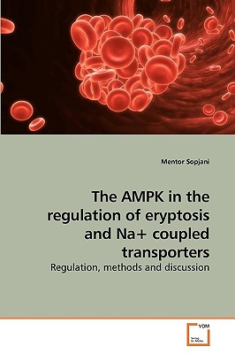 The Ampk in the Regulation of Eryptosis and Na+ Coupled Transporters - Sopjani, Mentor