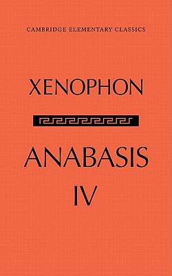 The Anabasis of Xenophon: Volume 4, Book IV - Edwards, G. M. (Editor)